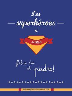 Porque todos tenemos un héroe en casa, desde Anagrama Comunicación les deseamos un Feliz Día del Padre