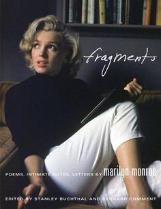 "Marilyn Monroe's Unpublished Poems: The Complex Private Person Behind the Simplified Public Persona |  Did you ever begin Ulysses? Did you ever finish it? Marilyn Monroe did both. She took great pains to be photographed reading or holding a book — insistence born not out vain affectation but of a genuine love of literature. ""Writing in her famous Record notebook in 1955, she echoes Kerouac's famous line, ""No fear or shame in the dignity of yr experience, language & knowledge"""