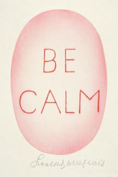 Be Calm poster Louise Bourgeois