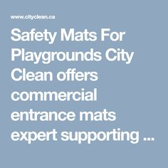 Safety floor mats are one of the best options. Choosing protective playground Rubber Mat, those made of rubber are the most recommended. Contact Us Today Entrance Mats, City Clean, Playground Flooring, Rubber Mat, Playgrounds, Floor Mats, Toronto, Safety, Commercial