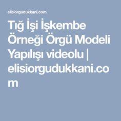 Tığ İşi İşkembe Örneği Örgü Modeli Yapılışı videolu | elisiorgudukkani.com