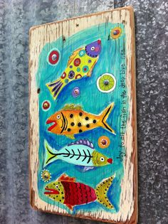 Original painting on a 8x13 inch piece of repurposed wood. This colorful fun piece of art is ready to hang.