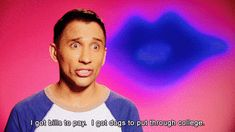 RuPaul Drag Race Bianca Del Rio - bills to pay, dogs to put through college Drag Racing Quotes, All Star, Rupaul Drag Queen, Adore Delano, Funny Memes, Hilarious, Funny Shit, You Better Work, Drag Queens