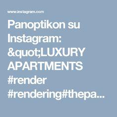 """Panoptikon su Instagram: """"LUXURY APARTMENTS #render #rendering#thepanoptikon #panoptikon #cg #cgi #3D #archviz #visualization #illustration #art #artwork #3dsmax #vray #photoshop #design #architecture #instarender #archfolios #cgartistlab #render_contest #archilovers #architizer #renderbox #uberkreative"""""""