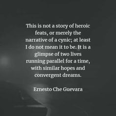 54 Famous quotes and sayings by Che Guevara. Here are the best Che Guevara quotes that you can read to learn more about his ideas and belief. Famous Quotes, Best Quotes, Che Guevara Quotes, Ernesto Che, Second Life, Revolutionaries, Inspirational Quotes, Positivity, Sayings