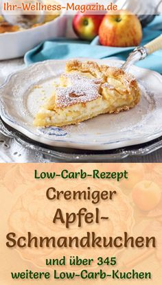 Cremiger Low Carb Apfel-Schmandkuchen - Rezept ohne Zucker Recipe for a low-carb apple sour cream cake: The low-carb, low-calorie cake is prepared without sugar and corn flour . Low Calorie Cake, Low Carb Desserts, Low Carb Recipes, Vegetarian Recipes, Apple Sour Cream Cake, Apple Cake, Cake Recipe Without Sugar, Law Carb, No Sugar Foods