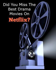 Did You Miss The Best Drama Movies On Netflix cb99eccb7