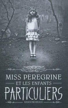 MISS PEREGRINE ET LES ENFANTS PARTICULIERS par Ransom Riggs (Bayard Jeunesse) - (Billy)