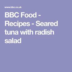 BBC Food - Recipes - Seared tuna with radish salad
