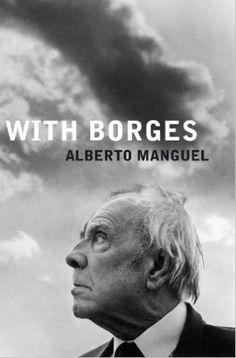 with borges - alberto manguel 2004