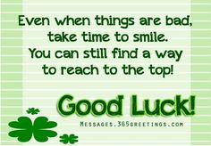 Discover and share Good Luck To You Quotes. Explore our collection of motivational and famous quotes by authors you know and love. Exam Wishes Good Luck, Good Luck Pictures, Best Wishes Messages, Good Luck Quotes, Positive Quotes, Motivational Quotes, Birthday Wishes Greetings, Exam Quotes, Celtic