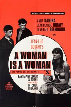 A Woman Is a Woman 1961 ‧ Drama/Romance ‧ Longing for a baby, a stripper (Anna Karina) pursues another man (Jean-Paul Belmondo) in order to make her boyfriend (Jean-Claude Brialy) jealous. Anna Karina, Zine, French New Wave, Jean Luc Godard, Love Film, Cinema Posters, Alternative Movie Posters, French Films, Film Director
