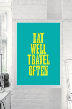 Eat Well, Travel Often by TheMotivatedType @Etsy Typographic Print, Motivational Poster, Inspirational Home Decor, Retro Art, New Years Resolution https://www.etsy.com/shop/TheMotivatedType