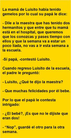 La mamá de Luisito había tenido gemelos … | AldeaViral Frases Humor, Spanish Humor, Funny Moments, I Laughed, Have Fun, Relax, Lol, Messages, Quotes