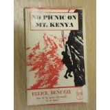 No picnic on Mt Kenya by Felice Benuzzi is an incredible true story of Italian prisoners breaking out of war camp to climb Mt Kenya...