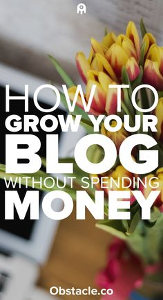 Want to grow your blog but don't want to spend money? Here are some ways that you can grow your blog without opening your wallet so you can start working at home.