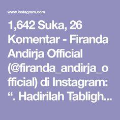 """1,642 Suka, 26 Komentar - Firanda Andirja Official (@firanda_andirja_official) di Instagram: """". Hadirilah Tabligh Akbar : . Bersama Ustadz Dr. Firanda Andirja, Lc., MA. -Hafidzahullah- . Dengan…"""" Muslim, Instagram, Islam"""