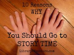 We could give you more than 10. We won't. Click here and find your closest storytime: http://host5.evanced.info/allenco/evanced/eventcalendar.asp