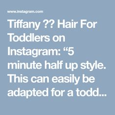 """Tiffany ❤️ Hair For Toddlers on Instagram: """"5 minute half up style. This can easily be adapted for a toddler that has very short hair, just don't braid the strands after you split…"""""""