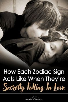 How Each Zodiac Sign Acts Like When They're Secretly Falling In Love - https://themindsjournal.com/how-each-zodiac-sign-acts-like-when-theyre-secretly-falling-in-love/