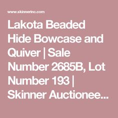 Lakota Beaded Hide Bowcase and Quiver   Sale Number 2685B, Lot Number 193   Skinner Auctioneers