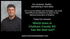 Which town in Chatham County NC has the Best Soil?  www.ericandrewsrealtor.com/chatham-county-soil/