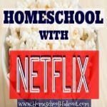 Homeschool with Netflix (Yes, I'm Serious!)