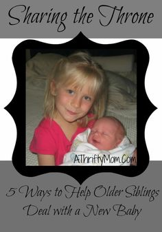 SHARING THE THRONE: 5 WAYS TO HELP OLDER SIBLINGS DEAL WITH A NEW BABY #baby #tips