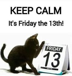 Friday The 13th Quotes, Today Is Friday, Happy Friday The 13th, National Calendar, Old Wives Tale, Old Wife, Meeting New People, Keep Calm, Quote Of The Day