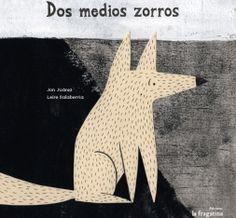 Dos medios zorros | La Fragatina