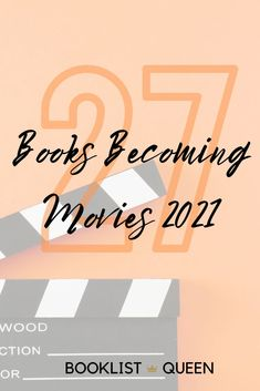 Curious about the books becoming movies in 2021? Although nothing is certain, here are the most likely books to movies of 2021.