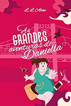 As grandes aventuras de Daniella -  L.L. Alves
