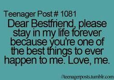 To my best friend... You know who you are..