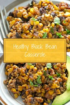 Easy Black Bean Casserole Vegetarian Healthy Recipe - chicken and avocado in top or throw in kielbasa suggested