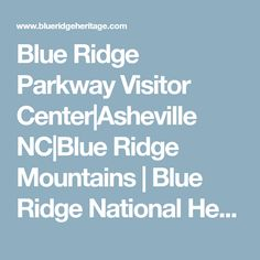 Blue Ridge Parkway Visitor Center|Asheville NC|Blue Ridge Mountains | Blue Ridge National Heritage Area