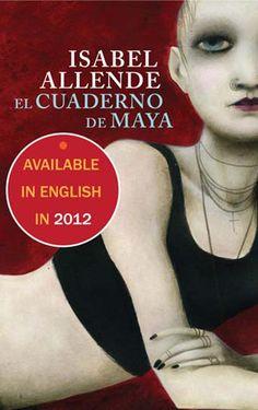 El Cuaderno de Maya - quizas debo leer en espanol, pero tengo duda que podia completarlo. 2012 can't come soon enough for this new release!!