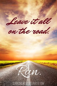 Leave it all on the road! #RUN