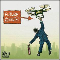 Editorial Cartoon: The commute of the future Newspaper Cartoons, Air Drone, Consumer Marketing, Fantasy Girl, Political Cartoons, Montreal, Future, Comics, Memes