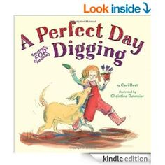 A Perfect Day for Digging - Kindle edition by Cari Best, Christine Davenier. Children Kindle eBooks @ Amazon.com.