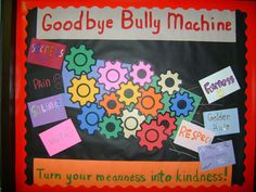 """Another great idea from a school counseling blog. Read the book """"Good-Bye Bully Machine"""" to the 5th grade and then one of the 5th graders helped me make this. Looks great!"""