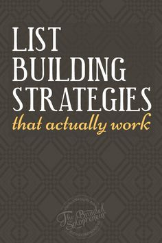 11 List Building Strategies That Actually Work < BRILLIANT advice from a stellar group - I LOVE IT @brandingbadass ! #Andelicious