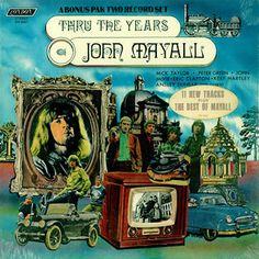 """Thru The Years"" (1971, London) by John Mayall."