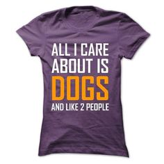 Awesome Tee All I Care is Dogs T shirts