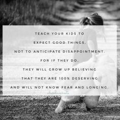 Why the heck do we teach our kids to not expect good things happening to them, and instead teach them to not hold expectations? Conscious Parenting, Mindful Parenting, The Heck, My Teacher, Disappointment, Our Kids, Looking Up, I Know, Good Things