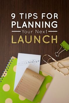 9 Tips for Planning Your Next Launch  |  Think Creative