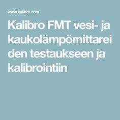 Kalibro FMT vesi- ja kaukolämpömittareiden testaukseen ja kalibrointiin
