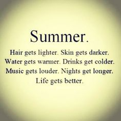 I need the smell of summer, I need its noises in my ear...