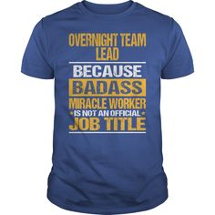 Awesome Tee For Overnight Team Lead T-Shirts, Hoodies. CHECK PRICE ==► https://www.sunfrog.com/LifeStyle/Awesome-Tee-For-Overnight-Team-Lead-134434784-Royal-Blue-Guys.html?id=41382