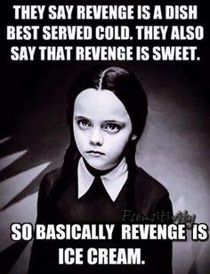 Revenge. Wednesday Adams meme