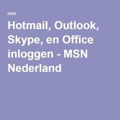 Hotmail, Outlook, Skype, en Office inloggen - MSN Nederland